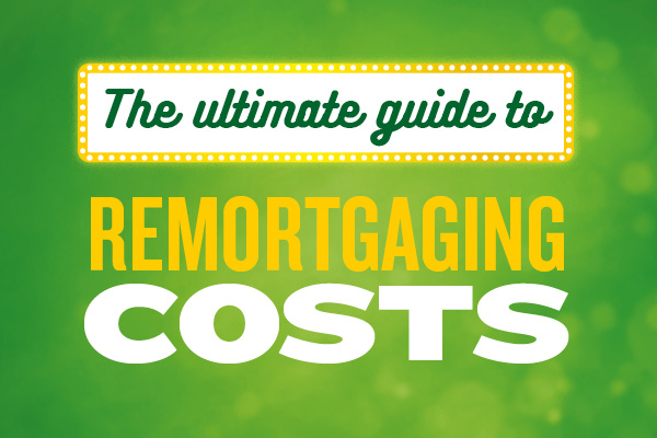 remortgaging-costs-guide
